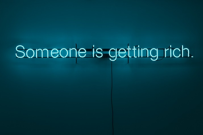 Claire Fontaine, Untitled (Someone is getting rich), 2012  - Claire Fontaine