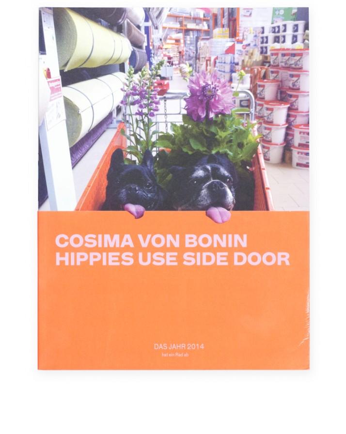 Cosmic von Bonin Hippies Use Side Door Das Jahr 2014 hat ein Rad ab 01 Galerie Neu