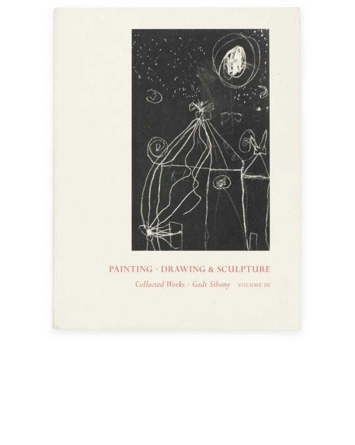 Gedi Sibony Painting Sculpture Collected works Volume three Galerie Neu